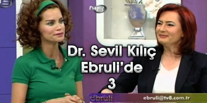 Dr. Sevil Kılıç, TV8 Ebruli'de Ebru Şallı'nın konuğu - Bölüm 3